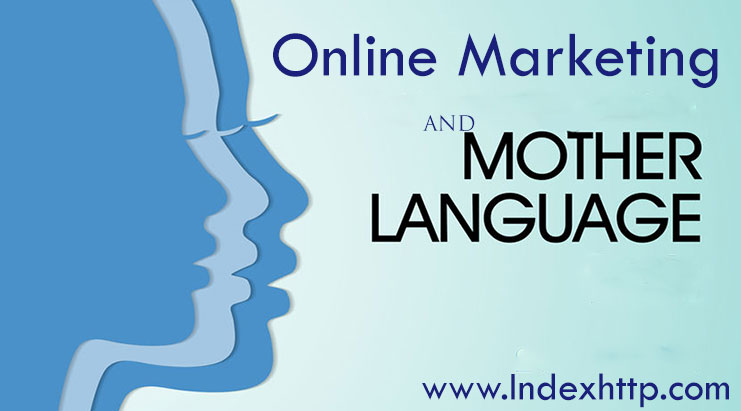 Online marketing and importance of the International Mother Language